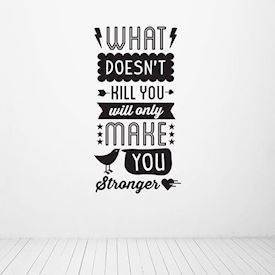 Wallsticker - What doesn't kill you