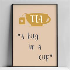 A4 tryk - tea is a hug in a cup