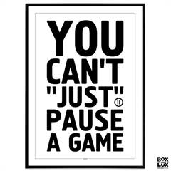 Plakat - Gamer - You can't just pause a game