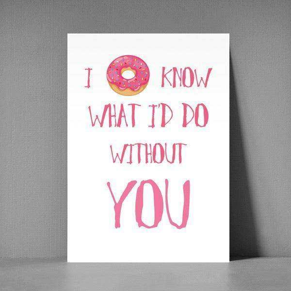 Postkort XL  I donut what I\'d do without you