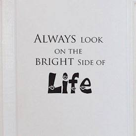 Wallsticker Always look on the bright side of life